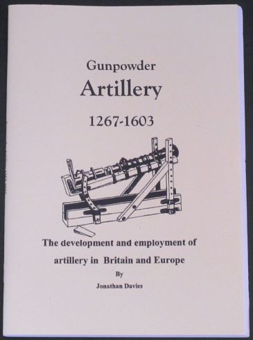 Gunpowder Artillery 1267-1603, by Jonathan Davies